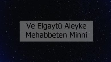Photo of Ve Elgaytü Aleyke Mehabbeten Minni