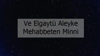 Photo of Ve Elgaytü Aleyke Mehabbeten Minni