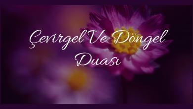 Photo of Çevirgel Ve Döngel Duası
